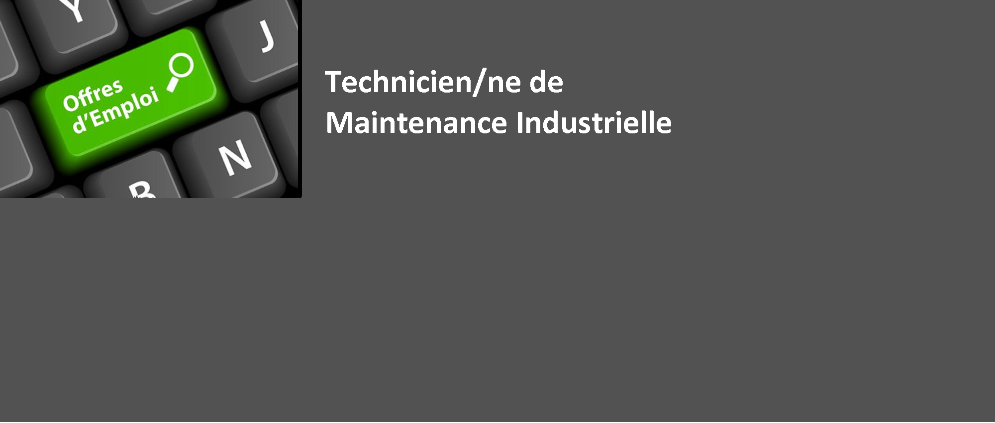 TECHNICIEN/NE DE MAINTENANCE INDUSTRIELLE